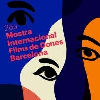 26 Mostra Films de Dones - Barcelona